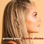 getting good (single) - lauren alaina
