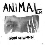 a.n.i.m.a.l (ep) - john newman