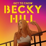 get to know - becky hill