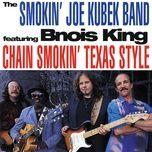 chain smokin' texas style - the smokin' joe kubek band