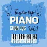 tuyen tap piano chon loc (vol. 1) - v.a