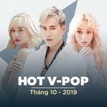 nhac viet hot thang 10/2019 - v.a