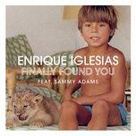 finally found you (ep) - enrique iglesias