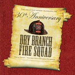 thirtieth anniversary special - dry branch fire squad