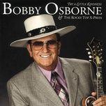 try a little kindness - bobby osborne, the rocky top x-press
