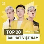 top 20 bai hat viet nam tuan 40/2019 - v.a