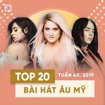 top 20 bai hat au my tuan 40/2019 - v.a