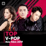 top v-pop nua nam 2019 - v.a