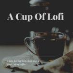 a cup of lofi - v.a