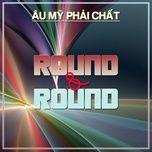 round & round - au my phai chat - v.a