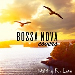 waiting for love (single) - bossa nova covers