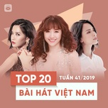 top 20 bai hat viet nam tuan 41/2019 - v.a
