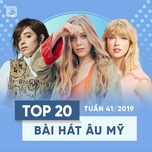 top 20 bai hat au my tuan 41/2019 - v.a