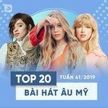 top 20 bai hat au my tuan 41/2019 - v.a