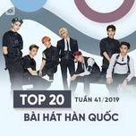 top 20 bai hat han quoc tuan 41/2019 - v.a