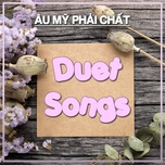 duet songs - au my phai chat - v.a