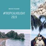 #tropicalholiday2019 - v.a