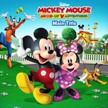 disney junior music: mickey mouse mixed-up adventures main title (from mickey mouse mixed-up adventures) (single) - beau black