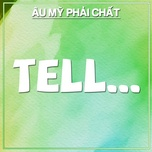 tell - au my phai chat - v.a