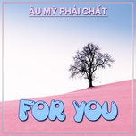 for you - au my phai chat - v.a