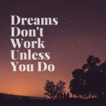 dreams don't work unless you do - v.a
