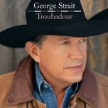 troubadour (exclusive itunes pre-order) - george strait