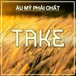 take - au my phai chat - v.a