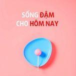 song dam cho hom nay - v.a