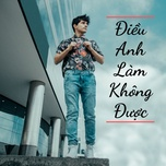 dieu anh lam khong duoc - v.a