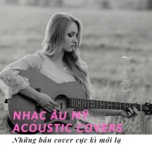 nhac au my acoustic covers - v.a