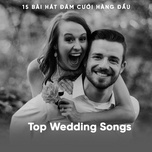 top 15 wedding songs - 15 bai hat dam cuoi hang dau - v.a