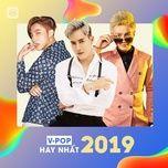 v-pop hay nhat 2019 - v.a