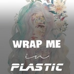 wrap me in plastic - v.a