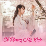 Download nhạc hay Cổ Phong Hý Kịch hot nhất về điện thoại