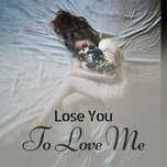 lose you to love me - v.a