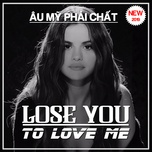 lose you to love me - au my phai chat - v.a