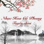 Nghe và tải nhạc Nhạc Hoa cổ phong tuyển chọn miễn phí về điện thoại