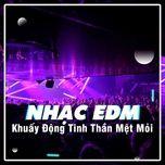 nhac edm khuay dong tinh than met moi - v.a