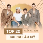 top 20 bai hat au my tuan 43/2019 - v.a