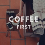 coffee first - v.a