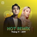 nhac viet remix hot thang 11/2019 - dj