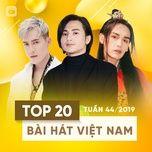 top 20 bai hat viet nam tuan 44/2019 - v.a