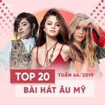 top 20 bai hat au my tuan 44/2019 - v.a