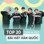 top 20 bai hat han quoc tuan 44/2019 - v.a