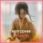nhung ban hits cover acoustic hay nhat cua nhac si nguyen van chung - v.a