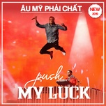 push my luck - au my phai chat - v.a