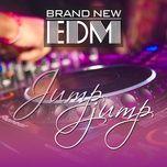 brand new edm - jump jump - v.a