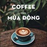 coffee cho mua dong - v.a