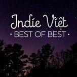 Tải nhạc Indie Việt - Best of Best chất lượng cao