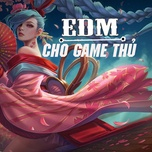 edm cho game thu - v.a